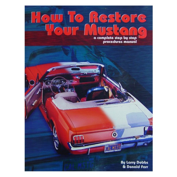 HOW TO RESTORE YOUR MUSTANG - 160 PAGES
