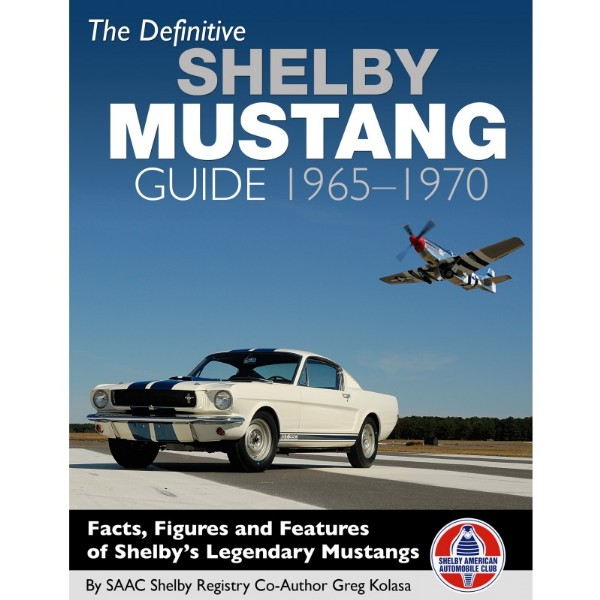BOOK - THE DEFINITVE SHELBY MUSTANG GUIDE - 65-70